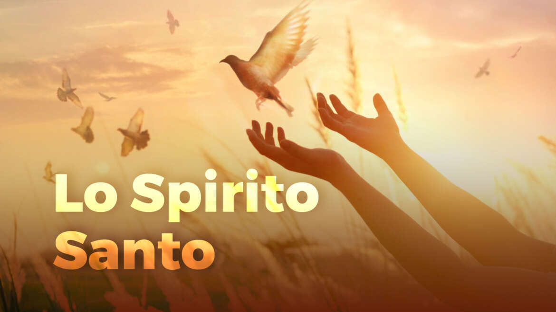 09. Vivere lo Spirito Santo